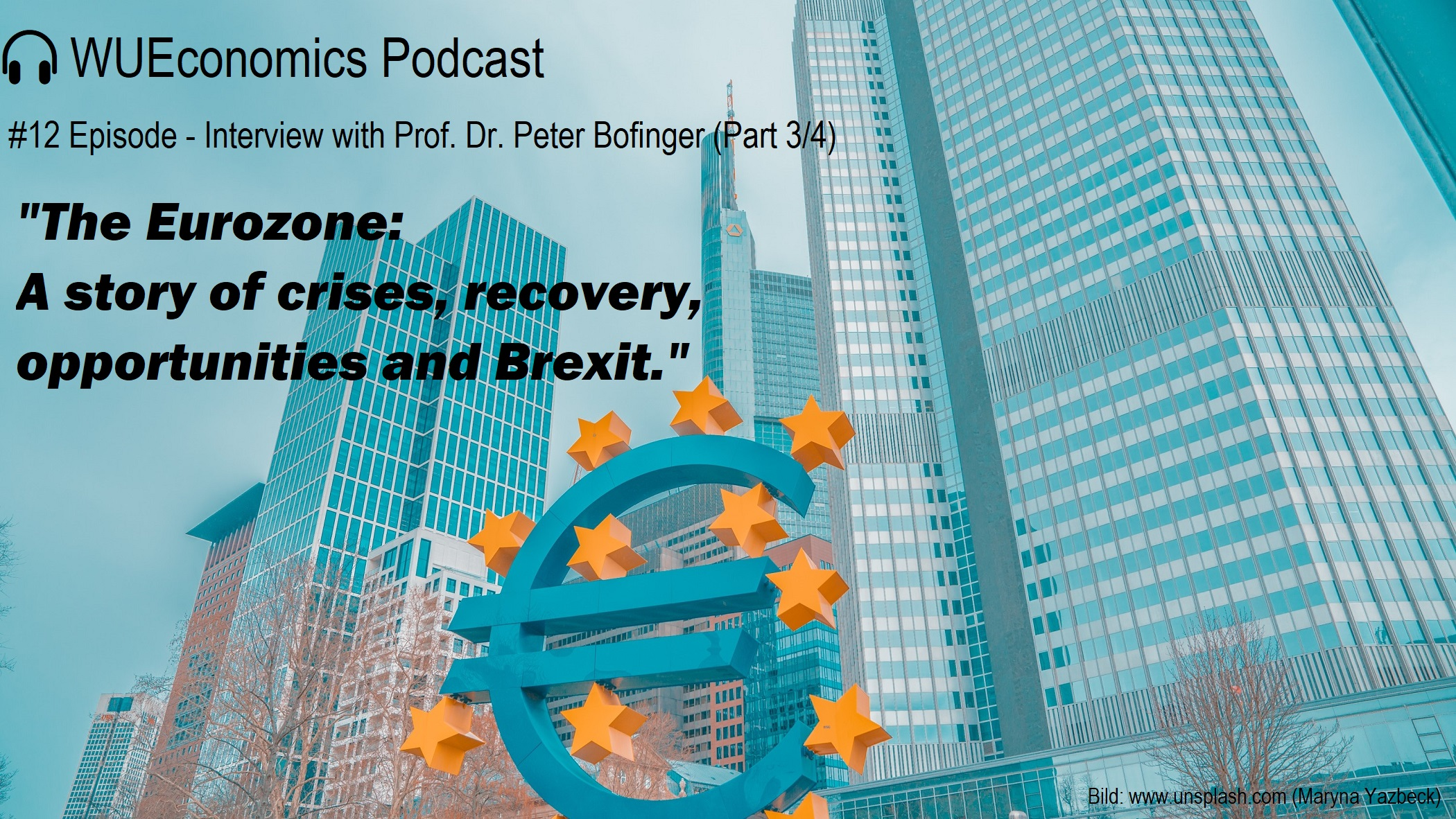 #12 Episode – The Eurozone: A story of crises, recovery, opportunities and Brexit