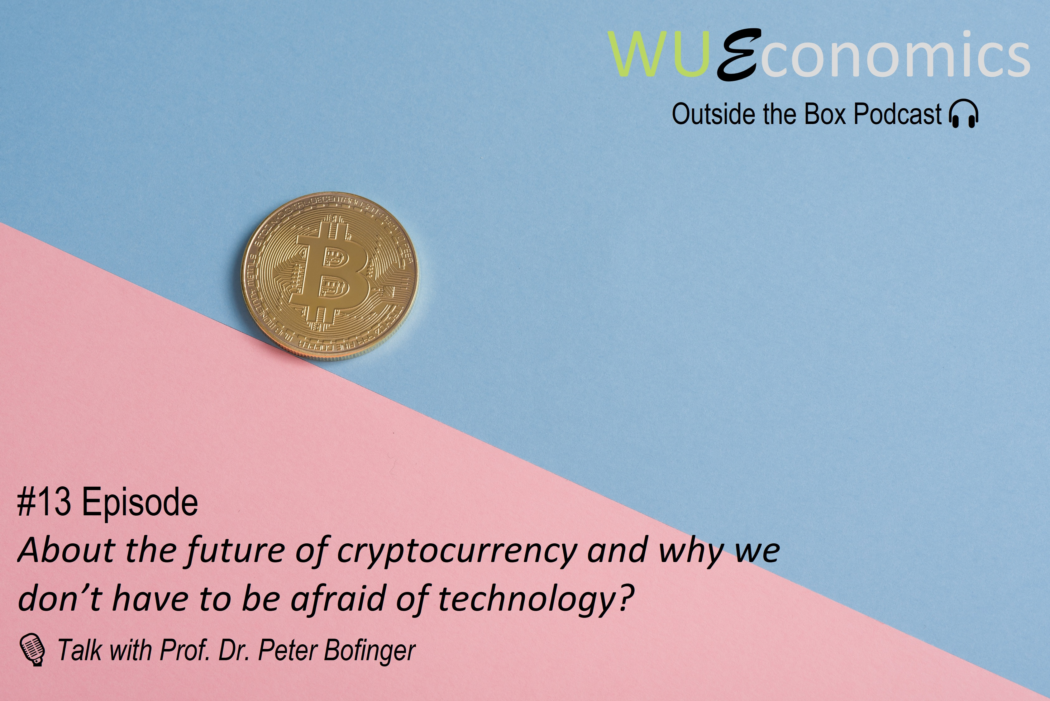 #13 Episode – About the future of cryptocurrency and why we don't have to be afraid of technology?