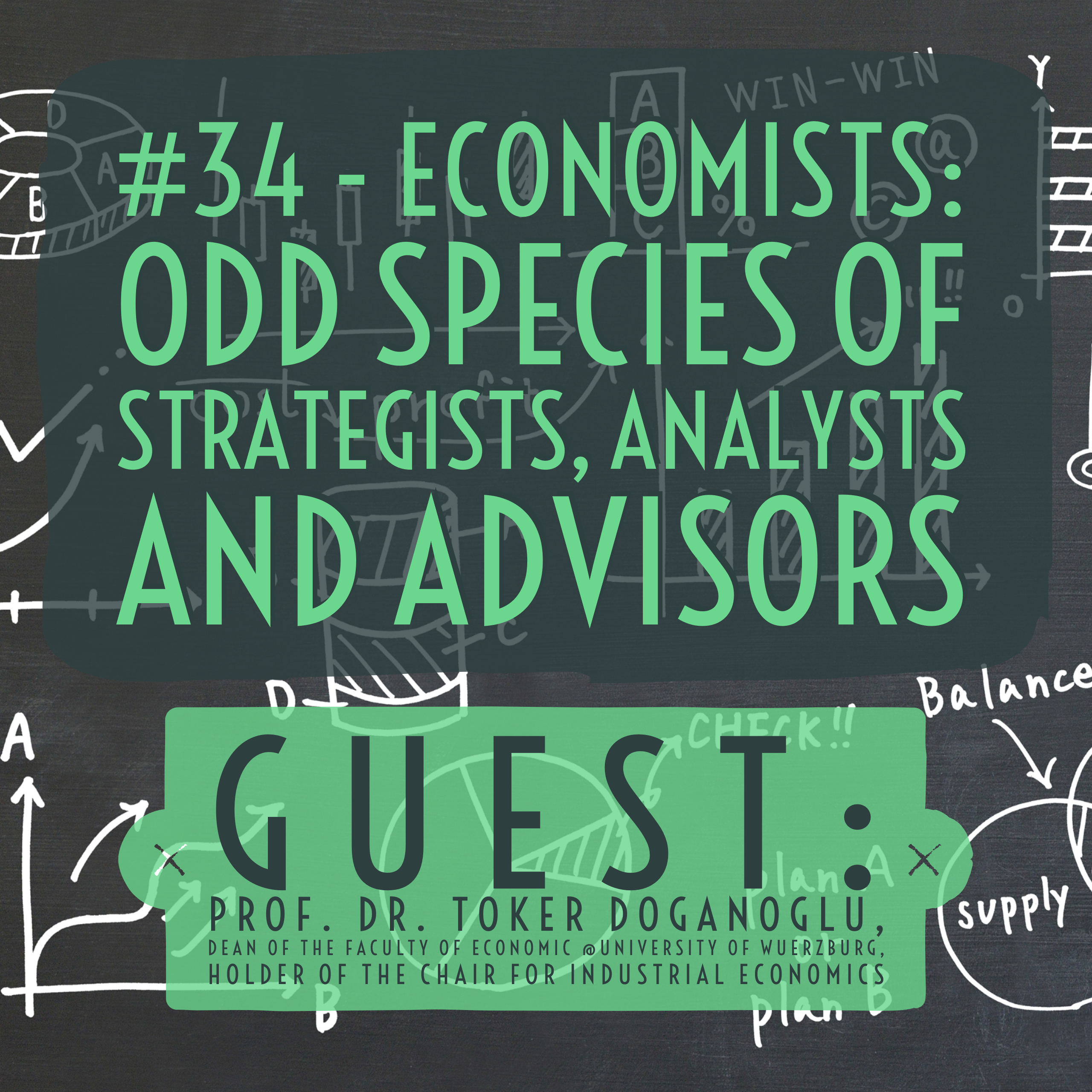 Episode 34 – (Industrial) Economists: odd species of strategists, analysts and advisors