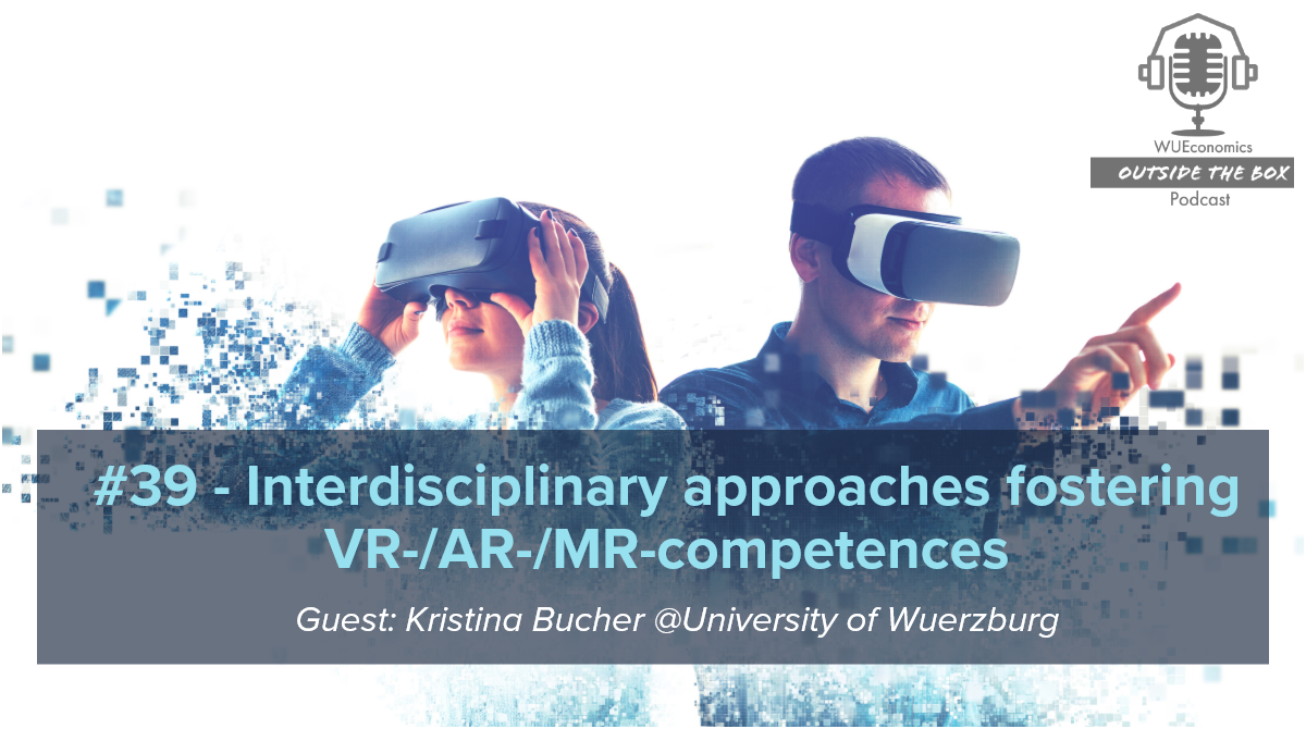 Episode 39 – Interdisciplinary approaches fostering VR-/AR-/MR-competences