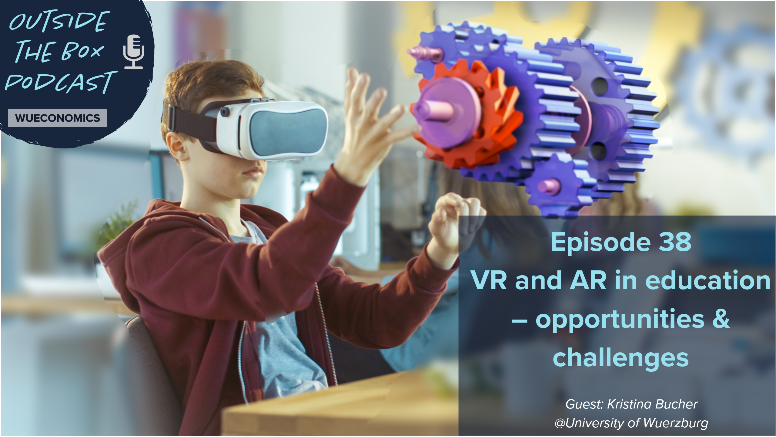 Episode 38 – VR and AR in education – opportunities and challenges